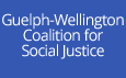 Guelph-Wellington Coalition for Social Justice